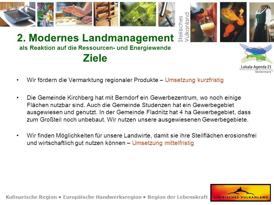 Kulinarische Region Europäische Handwerksregion Region der Lebenskraft 2. Modernes Landmanagement als Reaktion auf die Ressourcen- und Energiewende Zi