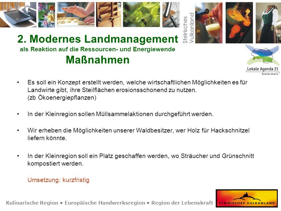 Kulinarische Region Europäische Handwerksregion Region der Lebenskraft 2. Modernes Landmanagement als Reaktion auf die Ressourcen- und Energiewende Ma