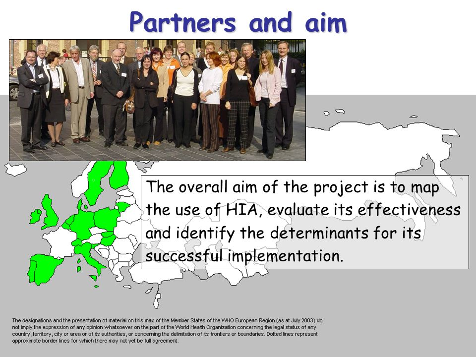 15.12.2005M. Sprenger Partners and aim The overall aim of the project is to map the use of HIA, evaluate its effectiveness and identify the determinan
