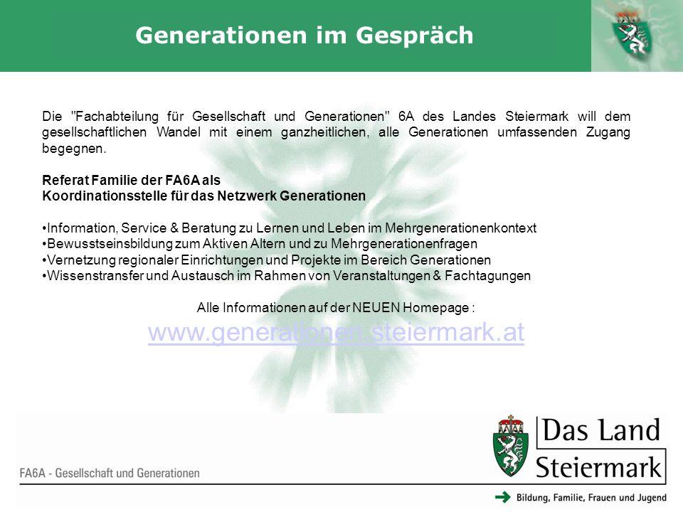 Autor 20 Generationen im Gespräch FA6A - Gesellschaft und Generationen Die Fachabteilung für Gesellschaft und Generationen 6A des Landes Steiermark will dem gesellschaftlichen Wandel mit einem ganzheitlichen, alle Generationen umfassenden Zugang begegnen.