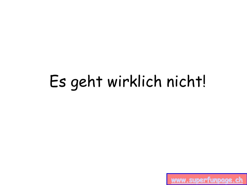 www.superfunpage.ch Es geht wirklich nicht!