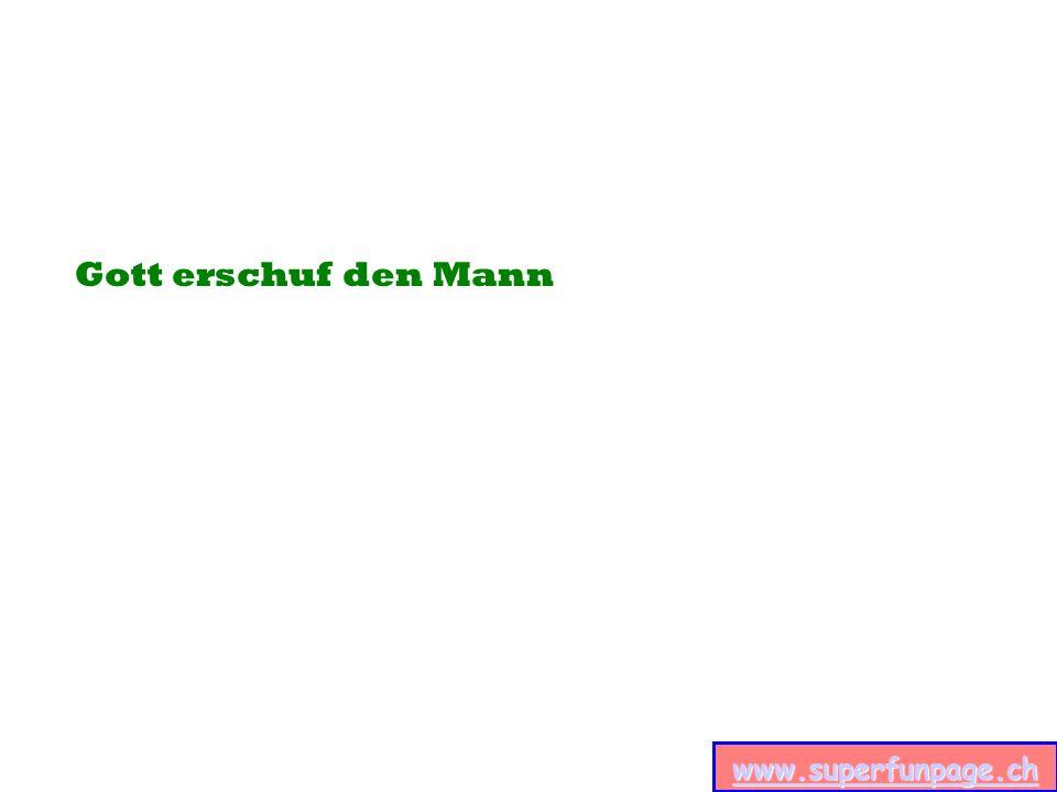 www.superfunpage.ch Gott erschuf den Mann