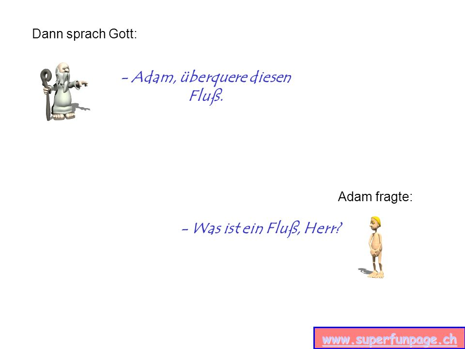 www.superfunpage.ch - Adam, überquere diesen Fluß.