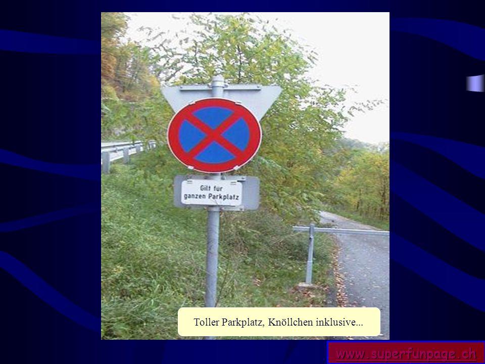 www.superfunpage.ch Toller Parkplatz, Knöllchen inklusive...