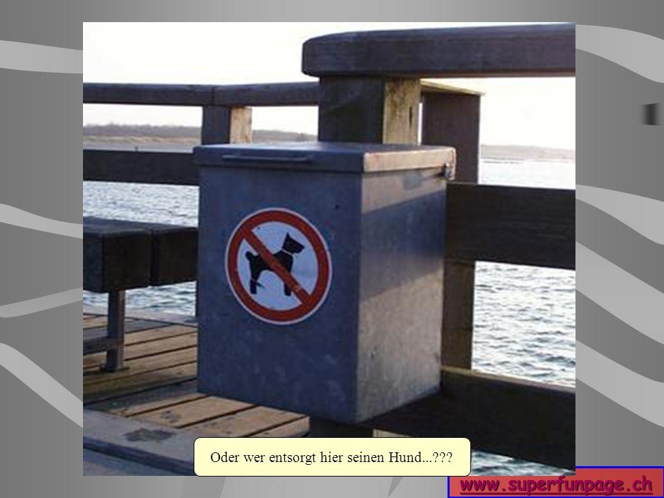 www.superfunpage.ch Oder wer entsorgt hier seinen Hund...???