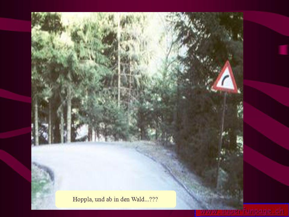 www.superfunpage.ch Hoppla, und ab in den Wald...???