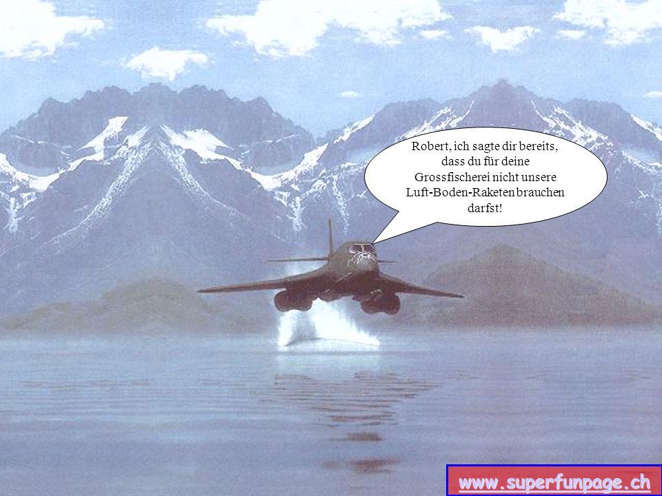 Wo hat unser Staffelkommandant bloss seine Zwischenlandung gemacht www.superfunpage.ch