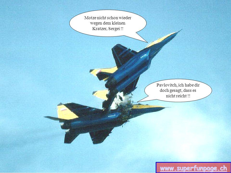 Robert, ich sagte dir bereits, dass du für deine Grossfischerei nicht unsere Luft-Boden-Raketen brauchen darfst.