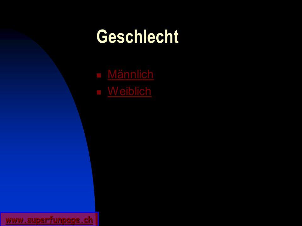 www.superfunpage.ch Geschlecht Männlich Weiblich