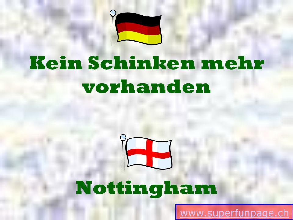 www.superfunpage.ch Nottingham Kein Schinken mehr vorhanden