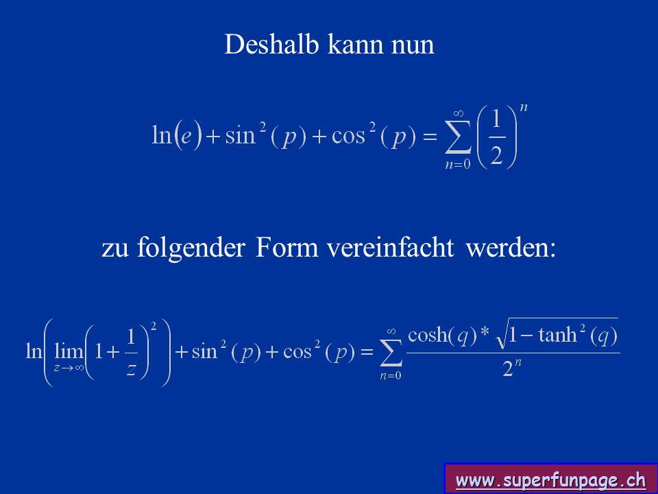 www.superfunpage.ch Wenn wir berücksichtigen, dass und wir uns erinnern, dass die Inverse der transponierten Matrix die Transponierte der Inversen ist, so können wir unter der Restriktion eines eindimensionalen Raumes eine weitere Vereinfachung durch die Einführung des Vektors erzielen, wobei gilt: