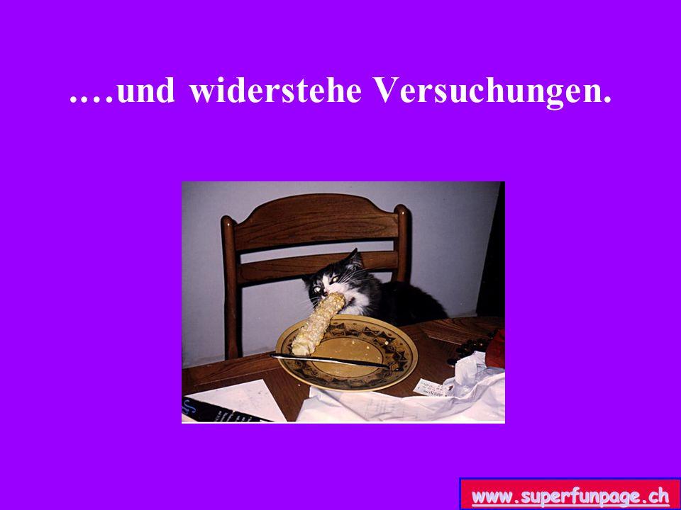 .…und widerstehe Versuchungen. www.superfunpage.ch
