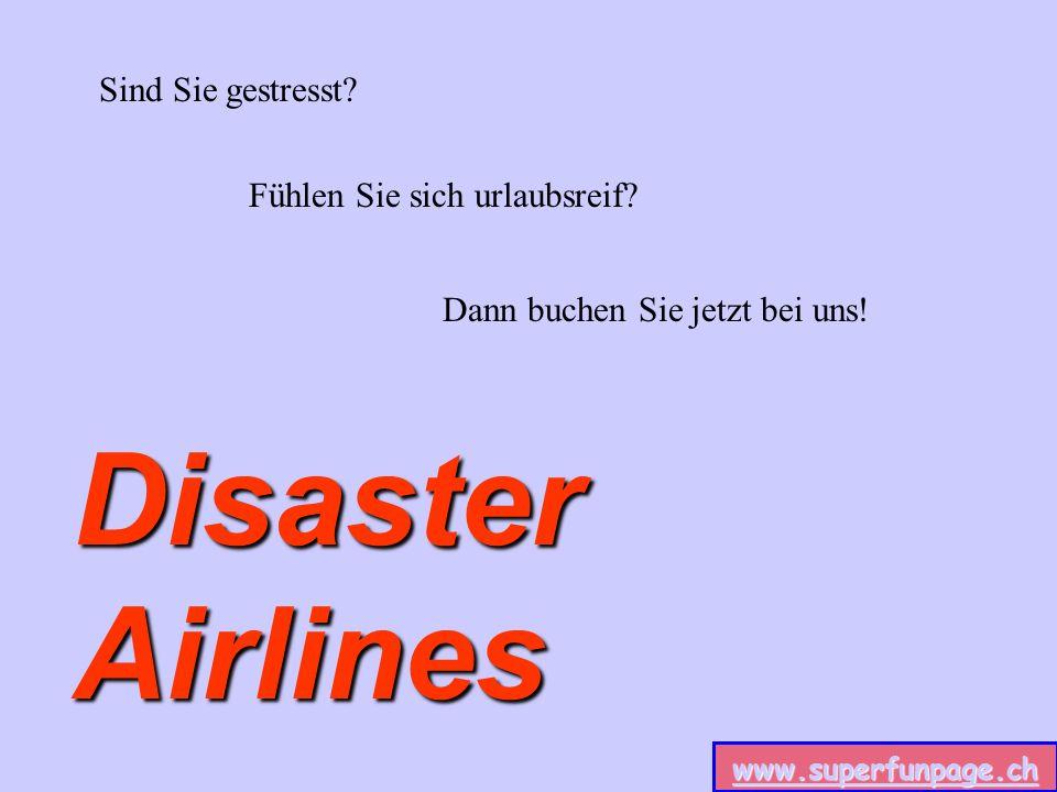 ...und unsere erfahrenen Piloten bringen Sie sicher ans Ziel! www.superfunpage.ch