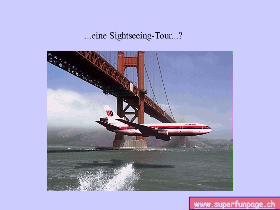 ...eine Sightseeing-Tour...?