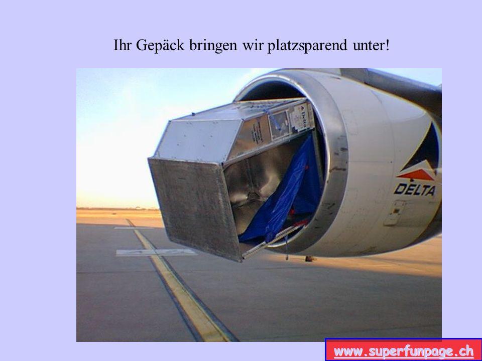 www.superfunpage.ch Ihr Gepäck bringen wir platzsparend unter! www.superfunpage.ch