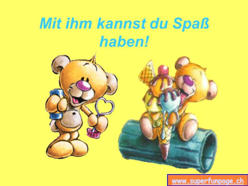 www.superfunpage.ch Mit ihm kannst du Spaß haben!