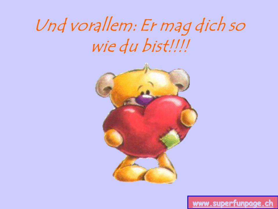 www.superfunpage.ch Und vorallem: Er mag dich so wie du bist!!!!