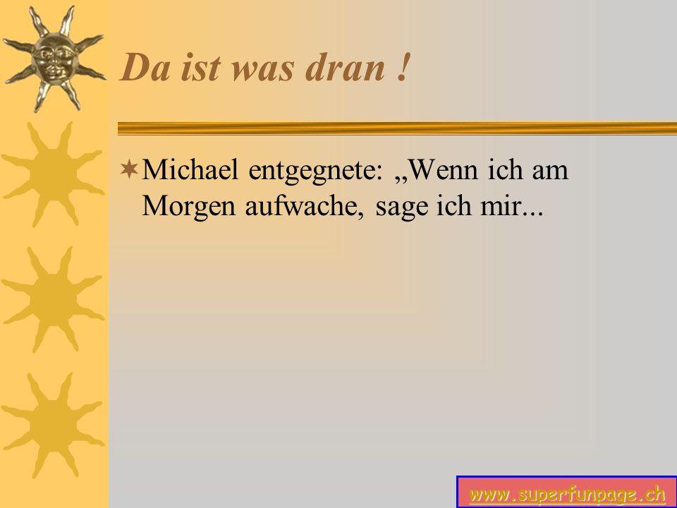 www.superfunpage.ch Da ist was dran .Michael überlebte dank der Fähigkeit der Ärzte.