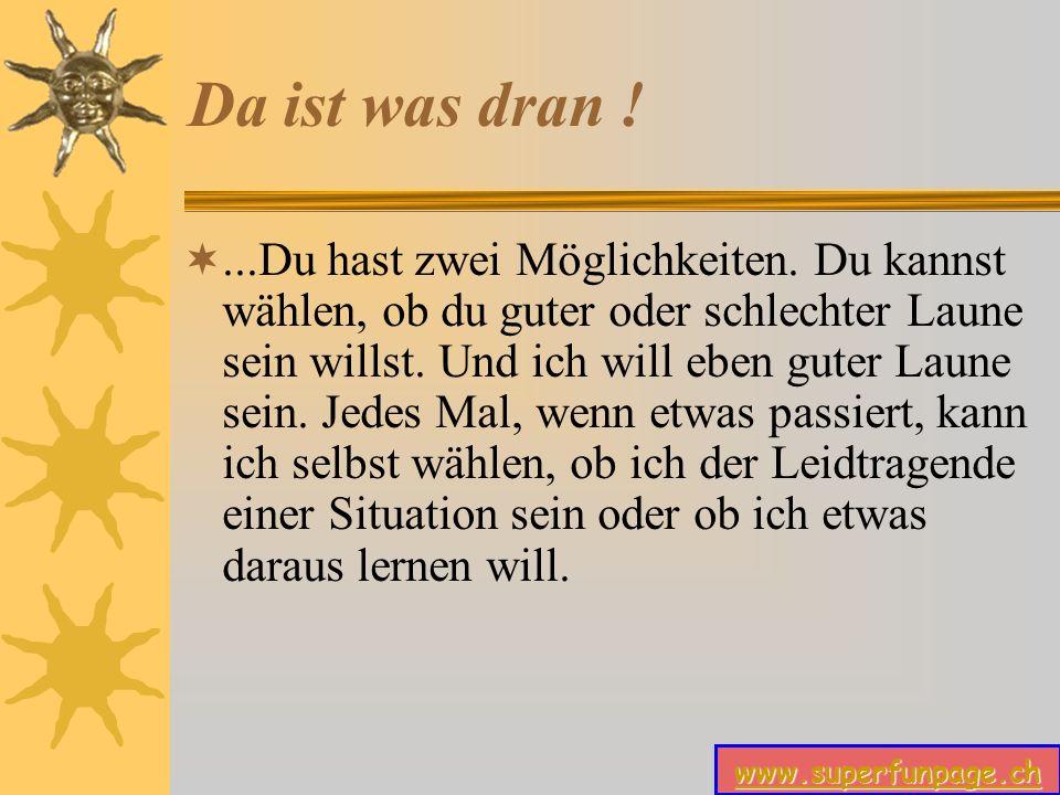 www.superfunpage.ch Da ist was dran !...Du hast zwei Möglichkeiten.