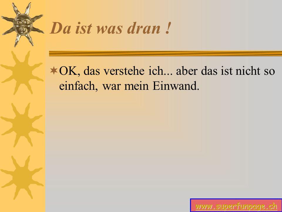 www.superfunpage.ch Da ist was dran .OK, das verstehe ich...
