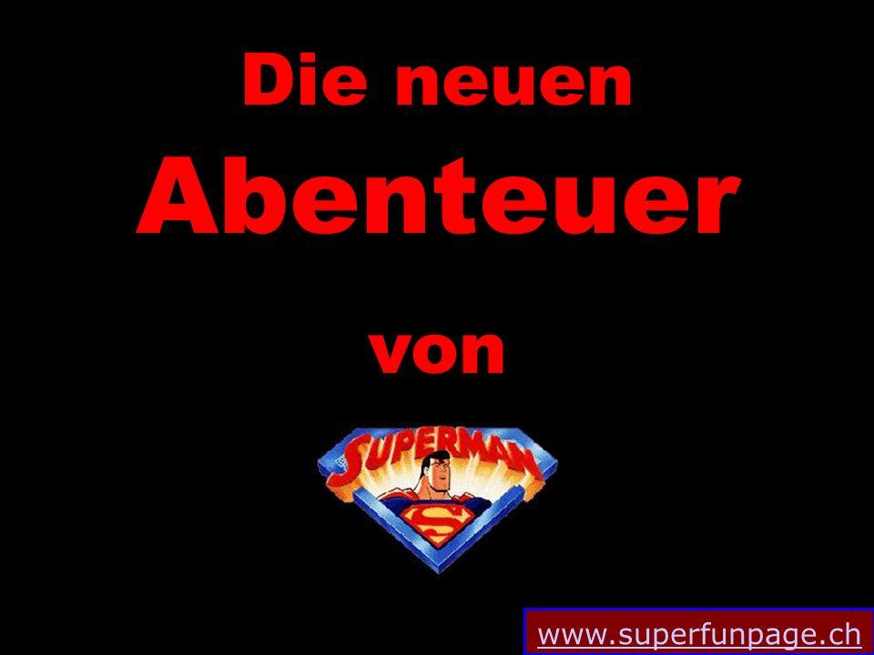www.superfunpage.ch Die neuen Abenteuer von