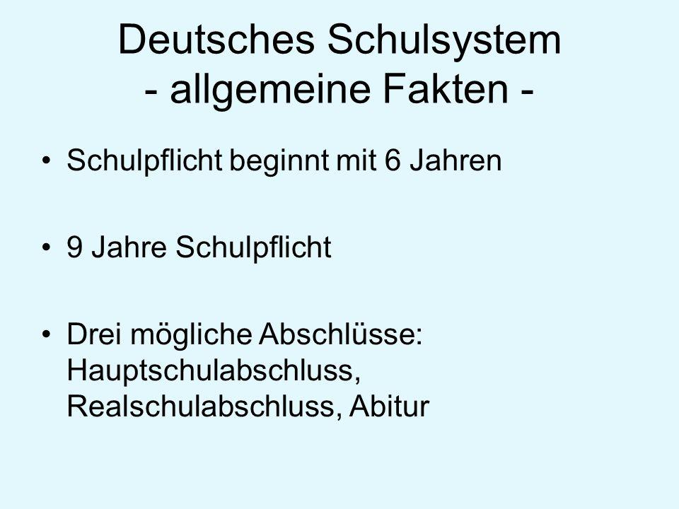 In Deutschland ist das Schulwesen Ländersache, d.h.