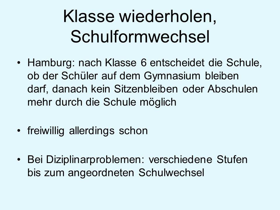 Klasse wiederholen, Schulformwechsel Hamburg: nach Klasse 6 entscheidet die Schule, ob der Schüler auf dem Gymnasium bleiben darf, danach kein Sitzenb