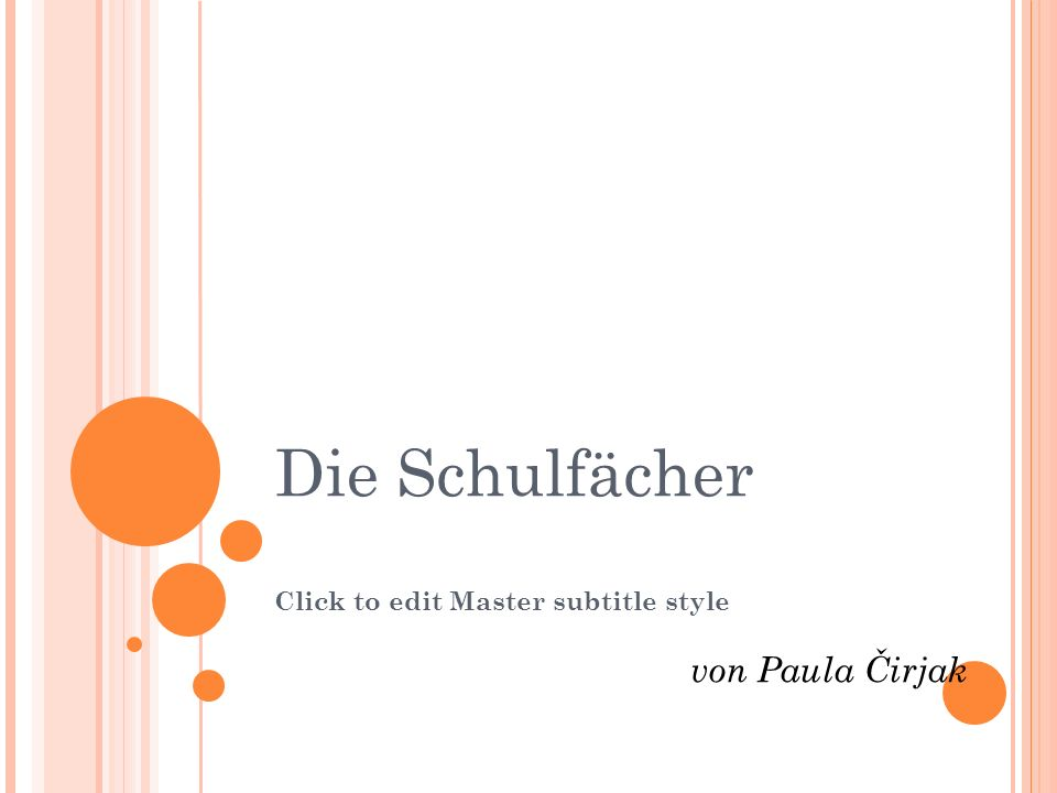 Click to edit Master subtitle style Die Schulfächer von Paula Čirjak