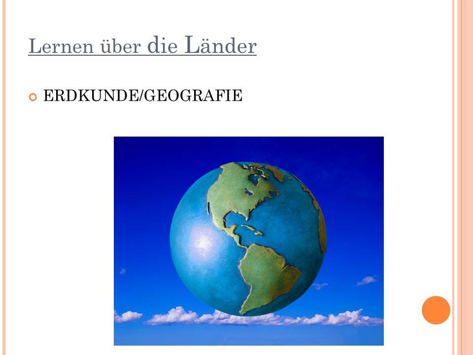 Lernen über d ie L änder ERDKUNDE/GEOGRAFIE