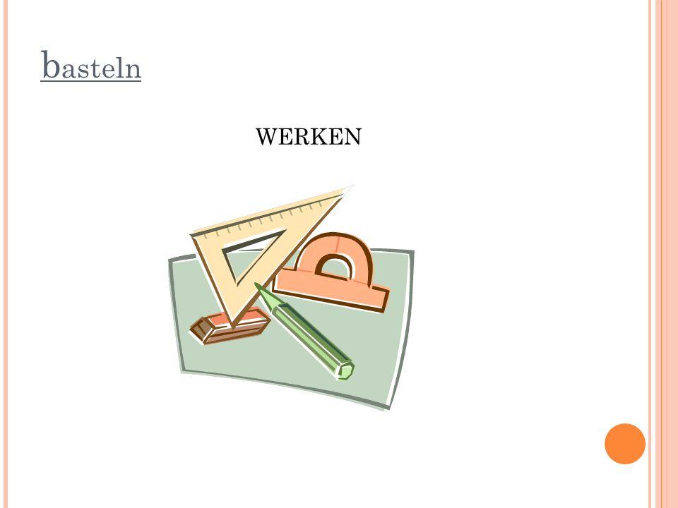 b asteln WERKEN