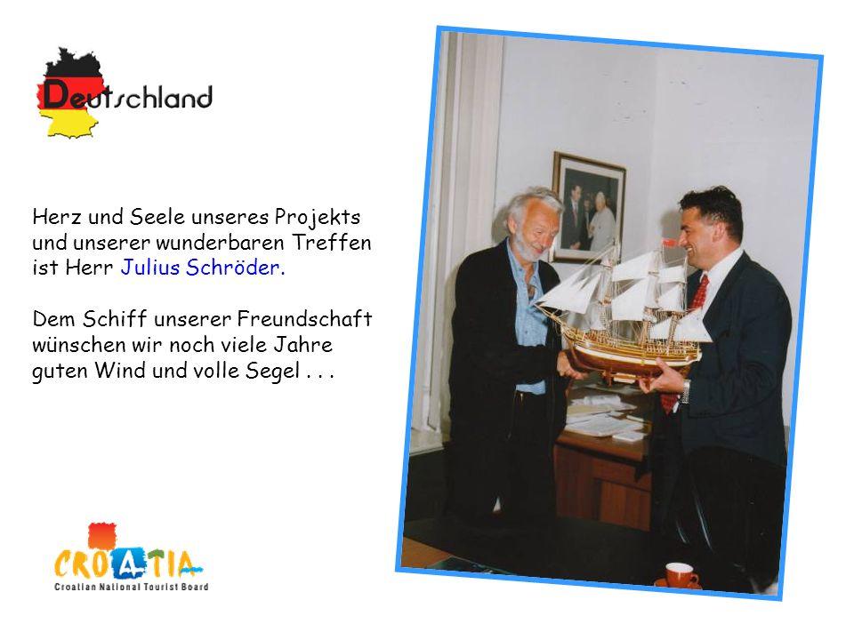 Herz und Seele unseres Projekts und unserer wunderbaren Treffen ist Herr Julius Schröder. Dem Schiff unserer Freundschaft wünschen wir noch viele Jahr
