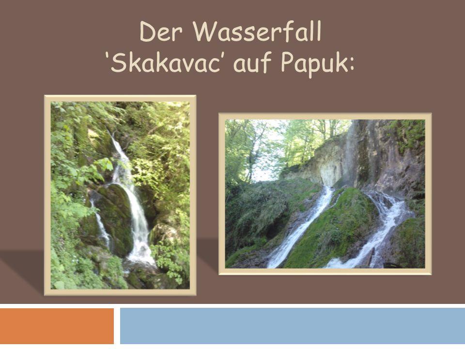 Der Wasserfall Skakavac auf Papuk: