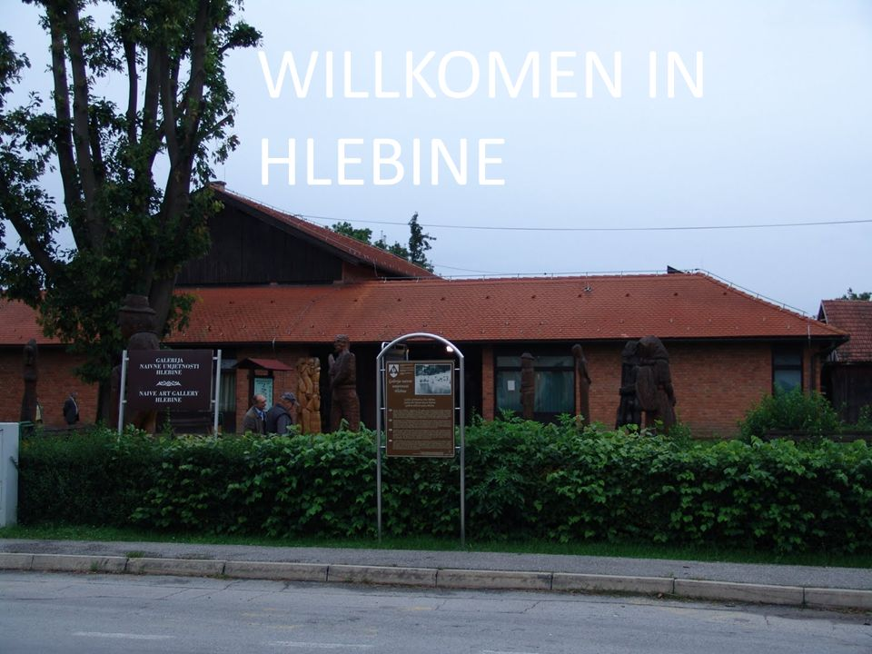 WILLKOMEN IN HLEBINE