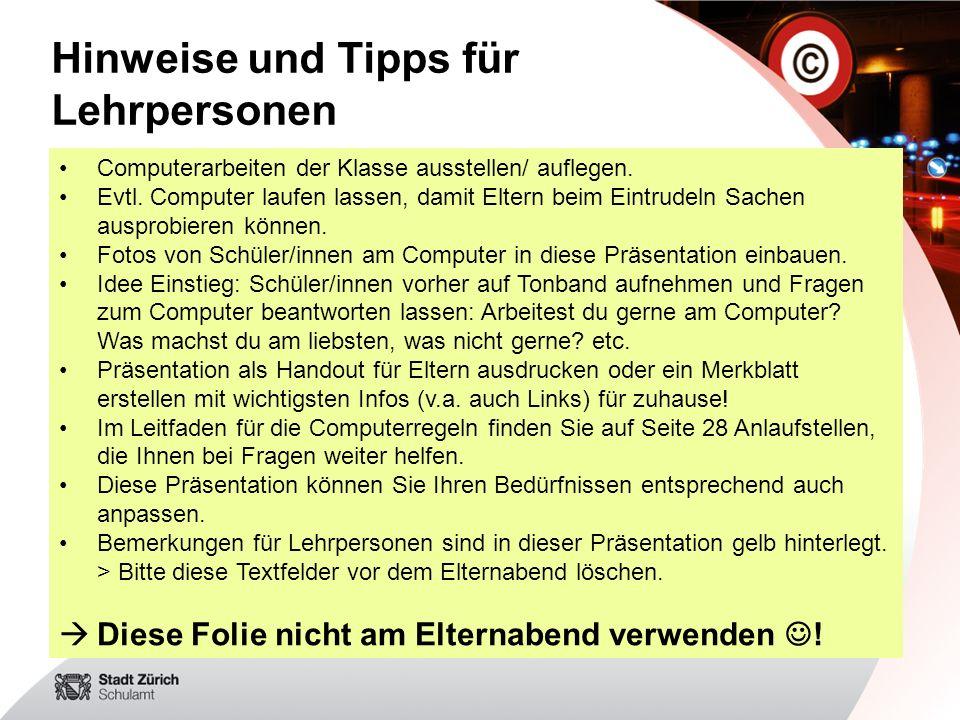 Hinweise und Tipps für Lehrpersonen Computerarbeiten der Klasse ausstellen/ auflegen.
