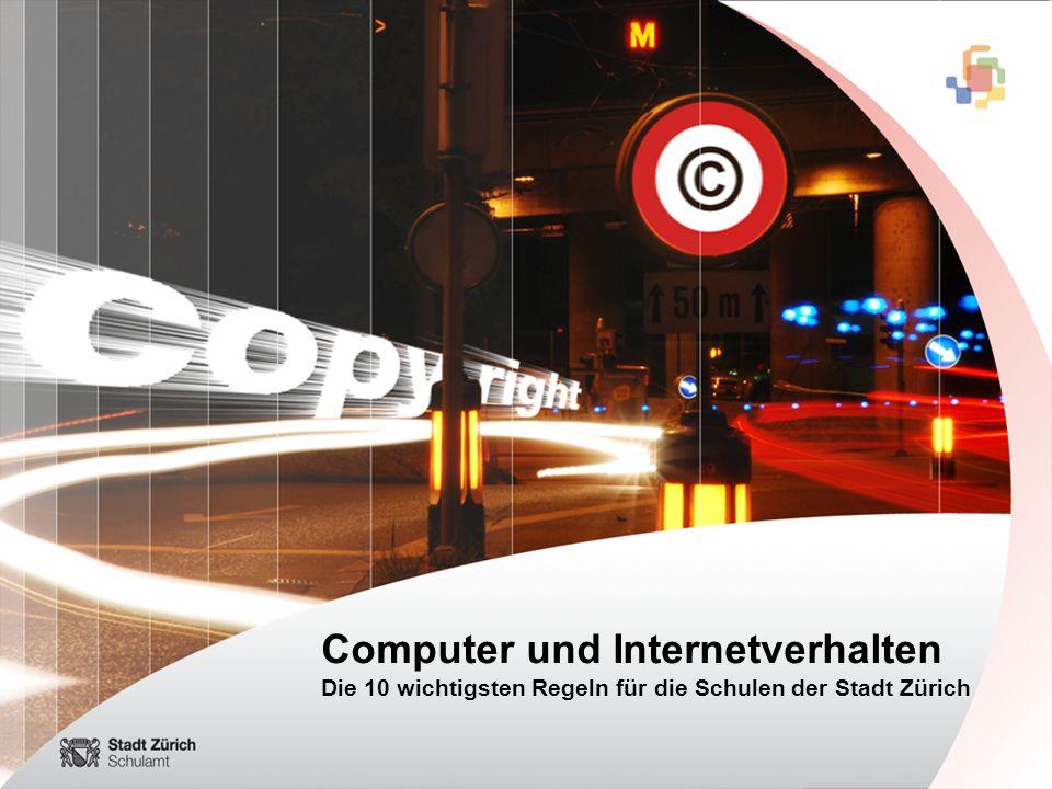 Computer und Internetverhalten Die 10 wichtigsten Regeln für die Schulen der Stadt Zürich