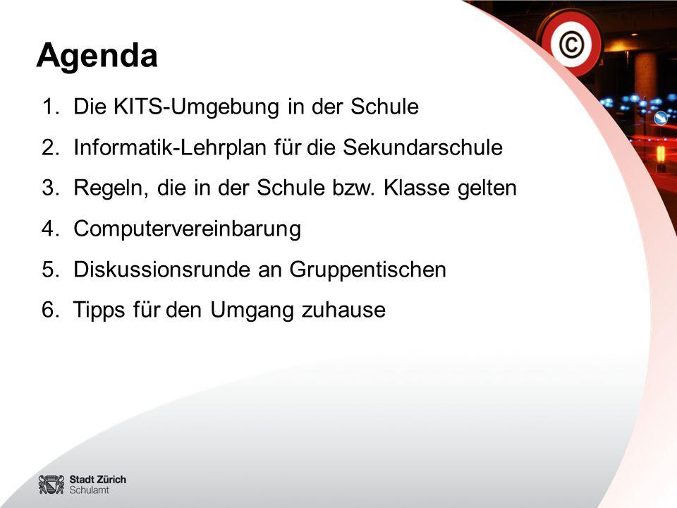 Agenda 1. Die KITS-Umgebung in der Schule 2. Informatik-Lehrplan für die Sekundarschule 3. Regeln, die in der Schule bzw. Klasse gelten 4. Computerver