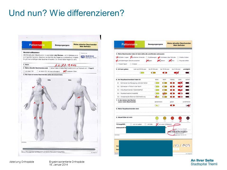 Und nun? Wie differenzieren? Ergebnisorientierte Orthopädie 16. Januar 2014