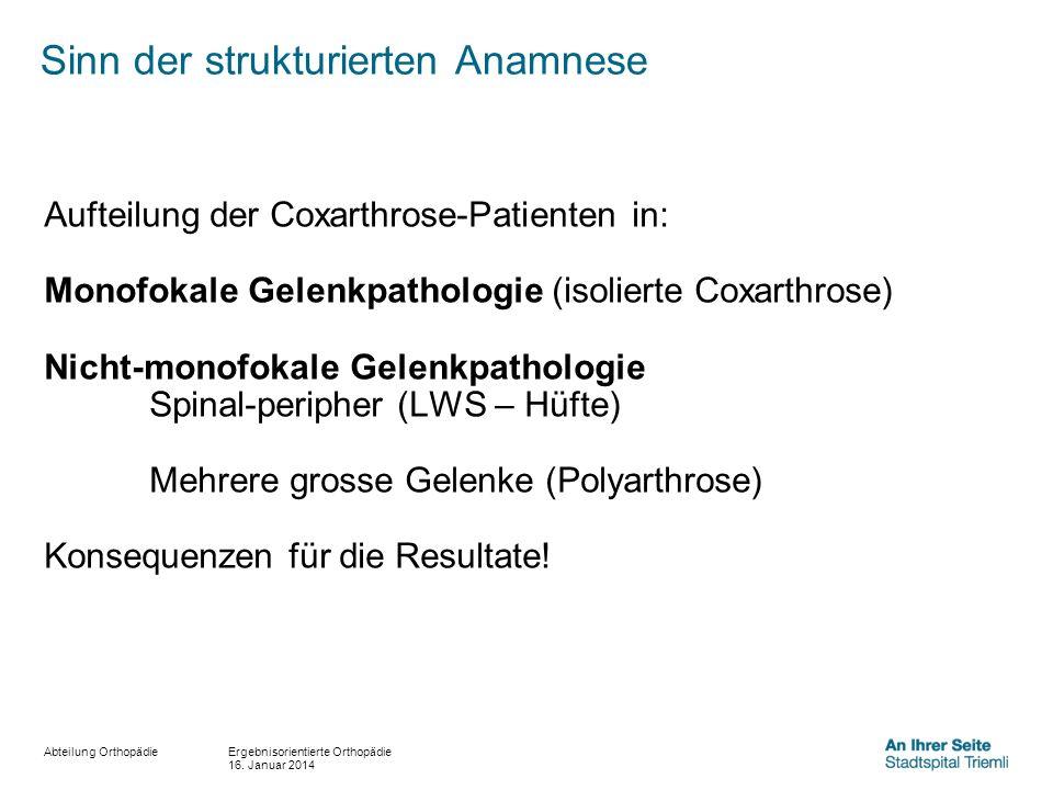 Abteilung Orthopädie Aufteilung der Coxarthrose-Patienten in: Monofokale Gelenkpathologie (isolierte Coxarthrose) Nicht-monofokale Gelenkpathologie Sp