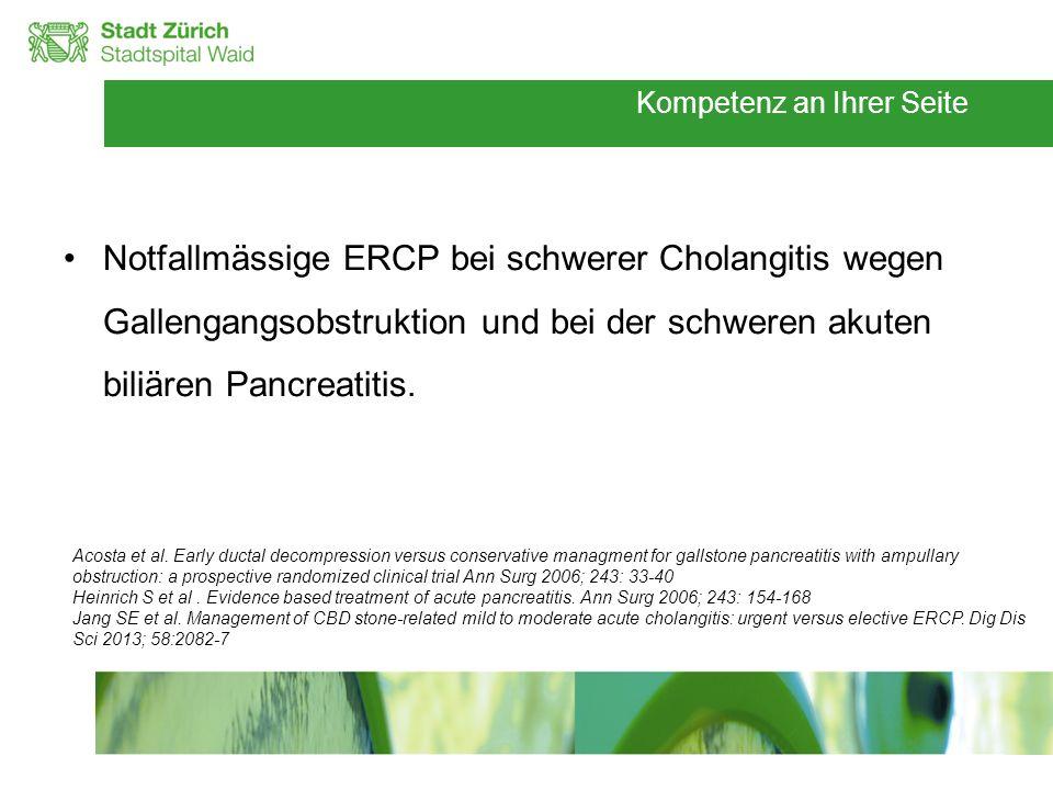 Kompetenz an Ihrer Seite Notfallmässige ERCP bei schwerer Cholangitis wegen Gallengangsobstruktion und bei der schweren akuten biliären Pancreatitis.