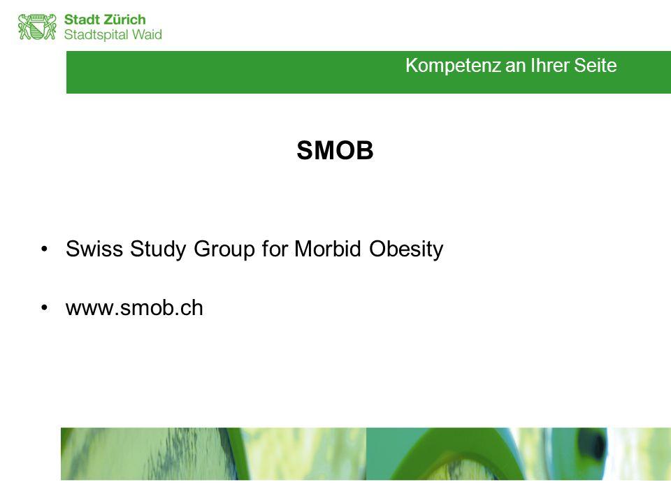 Kompetenz an Ihrer Seite SMOB Swiss Study Group for Morbid Obesity www.smob.ch