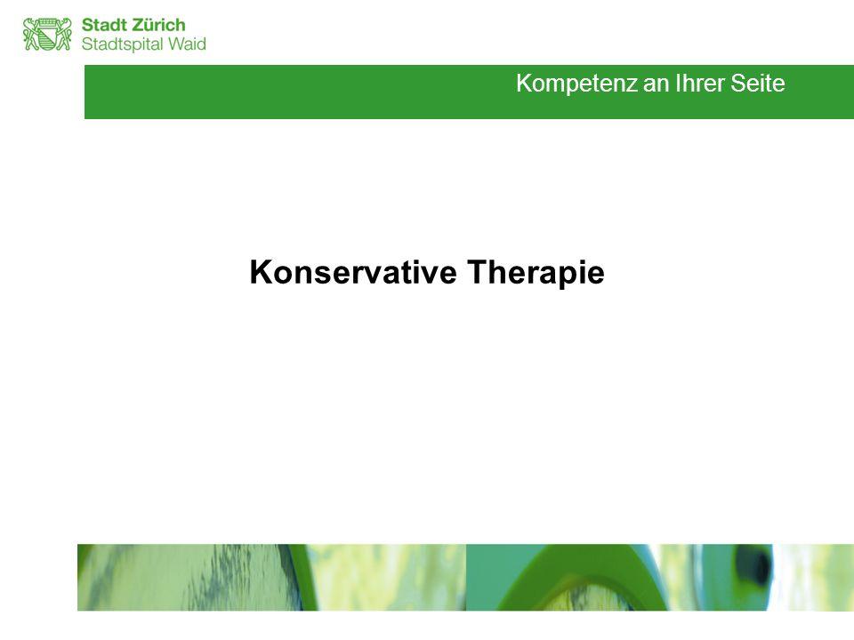 Kompetenz an Ihrer Seite Konservative Therapie