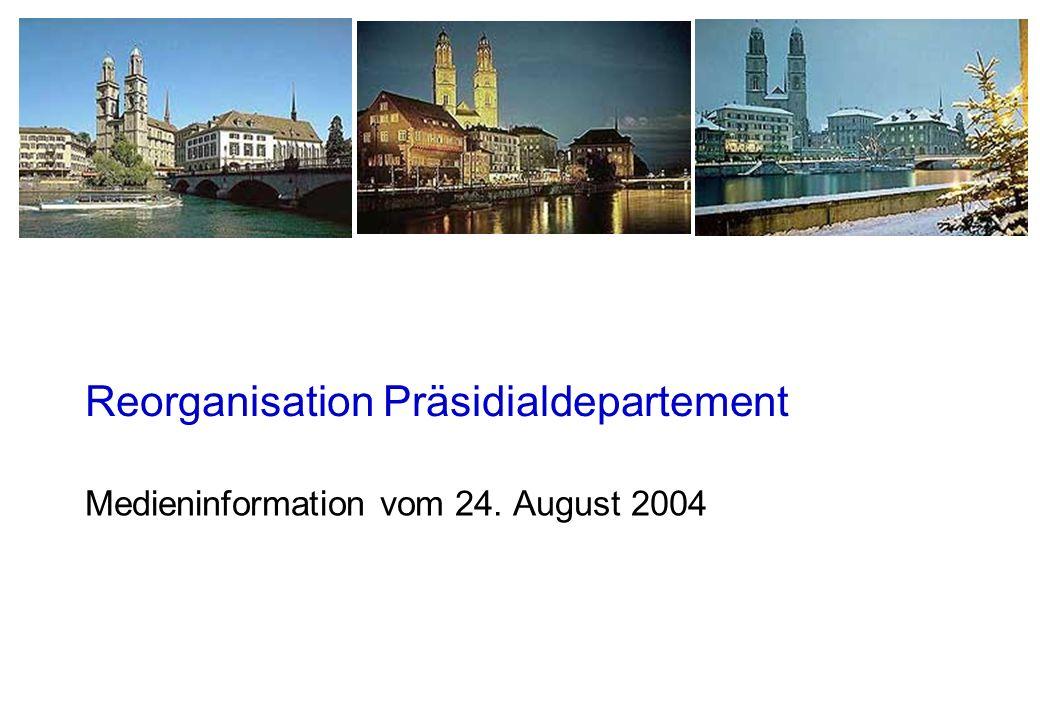 Reorganisation Präsidialdepartement Medieninformation vom 24. August 2004