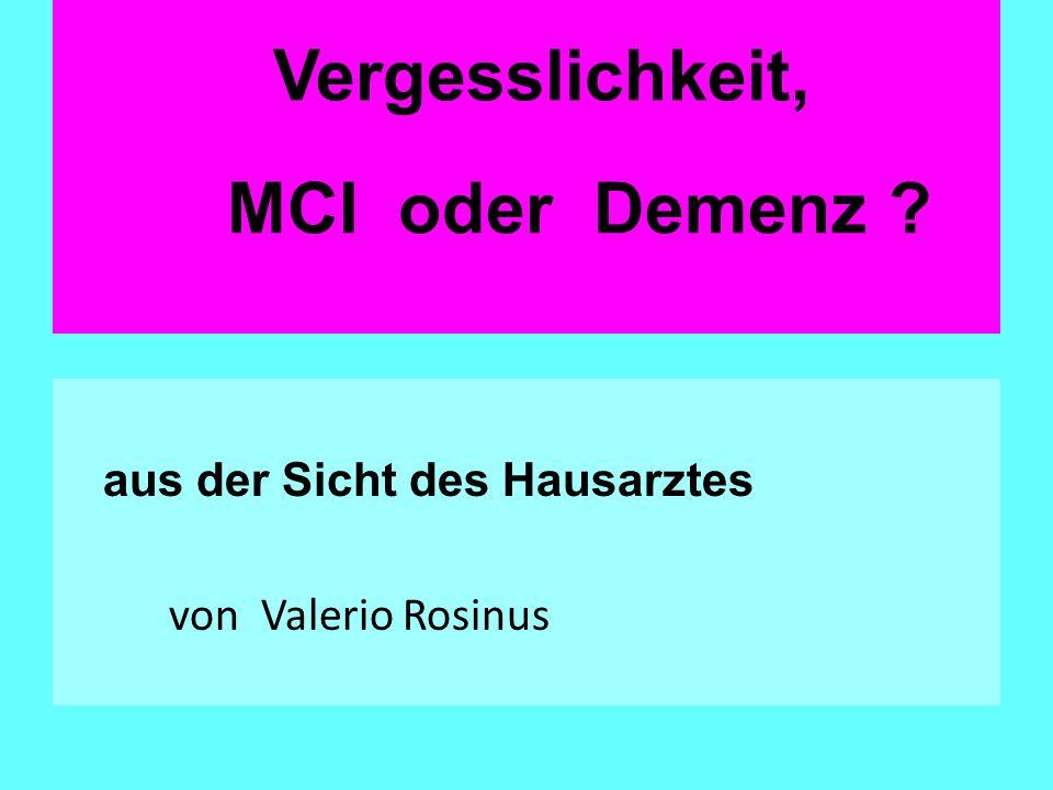 Vergesslichkeit, MCI oder Demenz ? aus der Sicht des Hausarztes von Valerio Rosinus