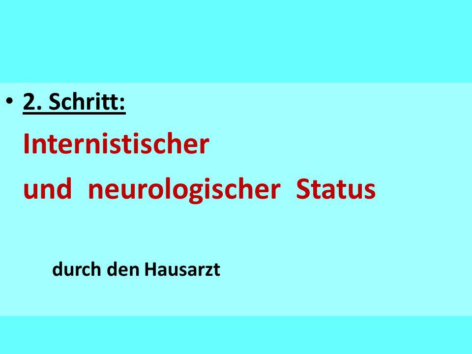 2. Schritt: Internistischer und neurologischer Status durch den Hausarzt