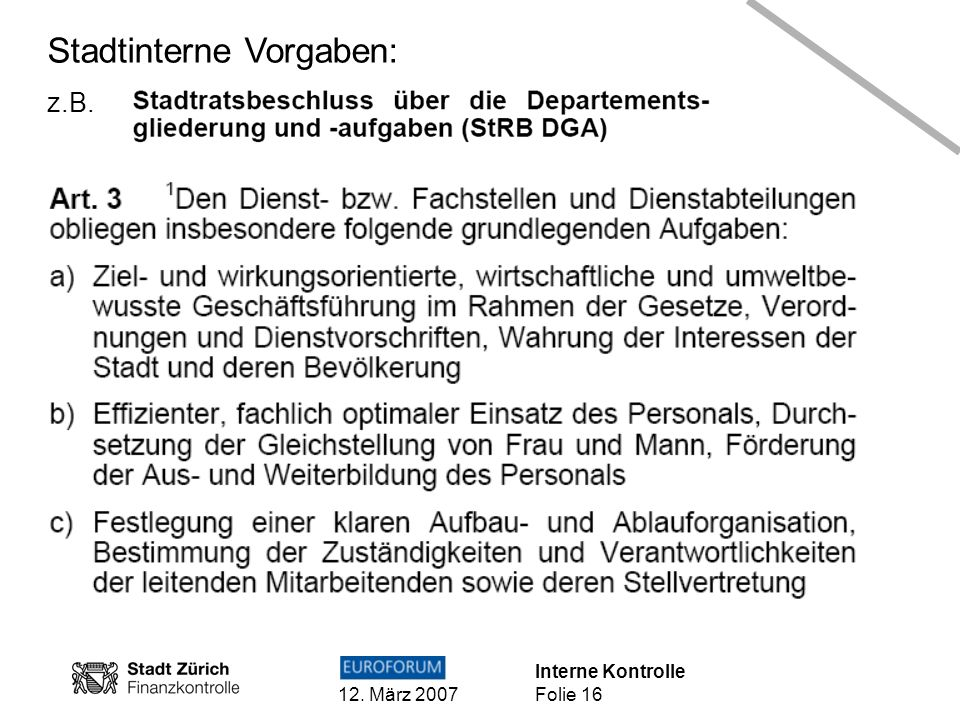 Interne Kontrolle 12. März 2007 Folie 16 Stadtinterne Vorgaben: z.B.