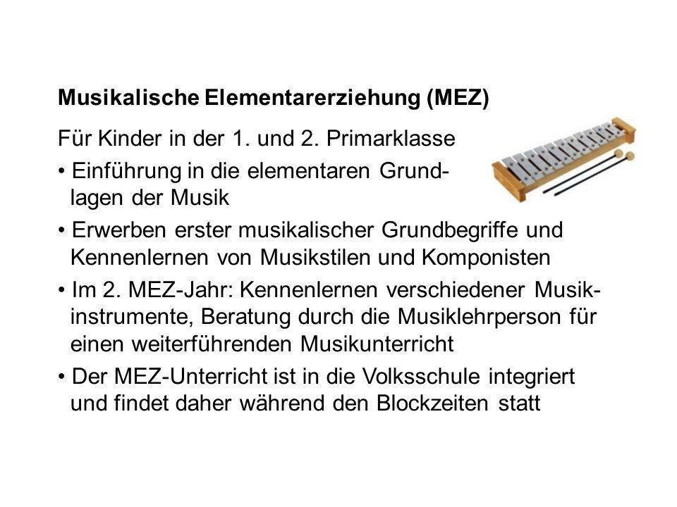 Musikalische Elementarerziehung (MEZ) Für Kinder in der 1. und 2. Primarklasse Einführung in die elementaren Grund- lagen der Musik Erwerben erster mu