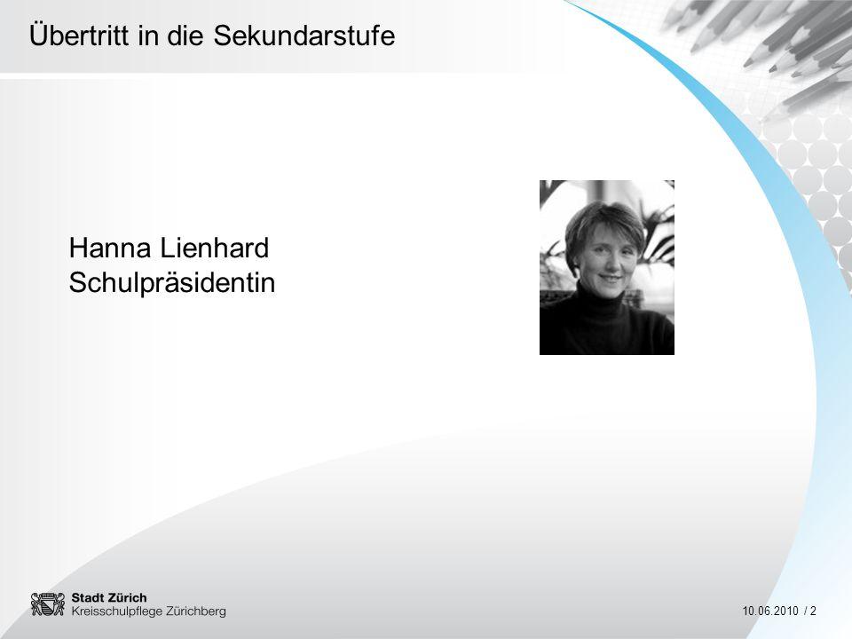 Übertritt in die Sekundarstufe 10.06.2010 / 2 Hanna Lienhard Schulpräsidentin