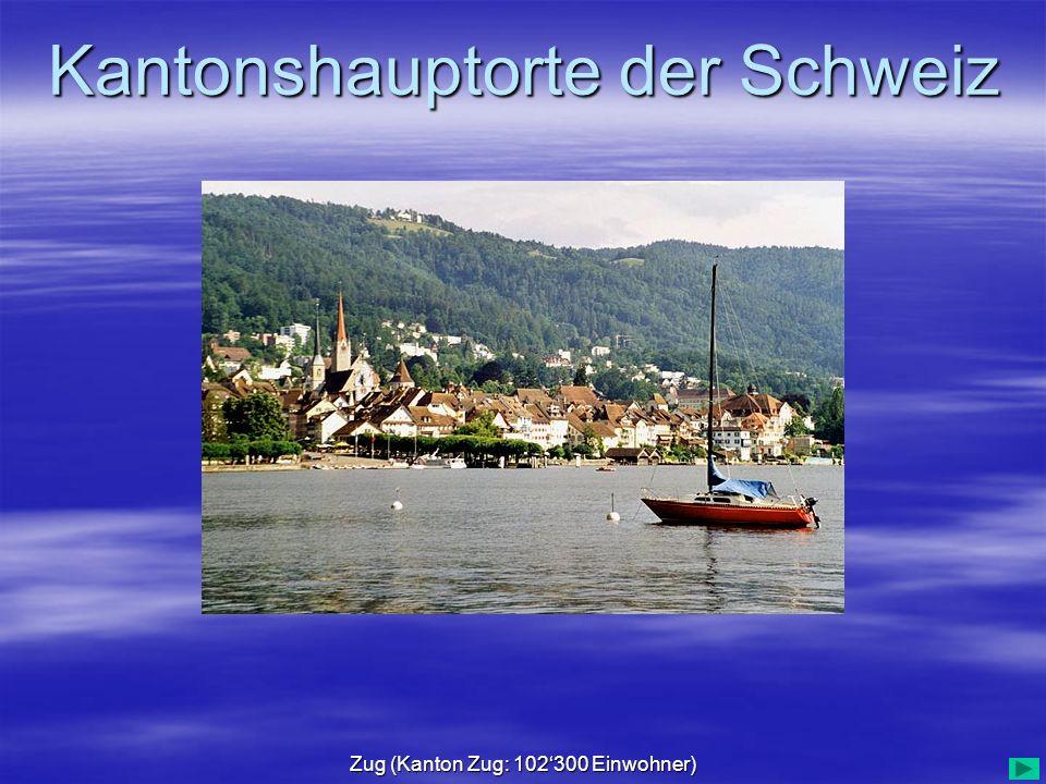 Kantonshauptorte der Schweiz Zug (Kanton Zug: 102300 Einwohner)