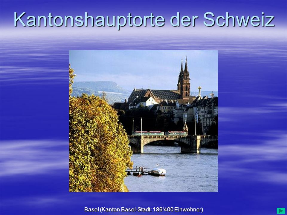 Kantonshauptorte der Schweiz Basel (Kanton Basel-Stadt: 186400 Einwohner)