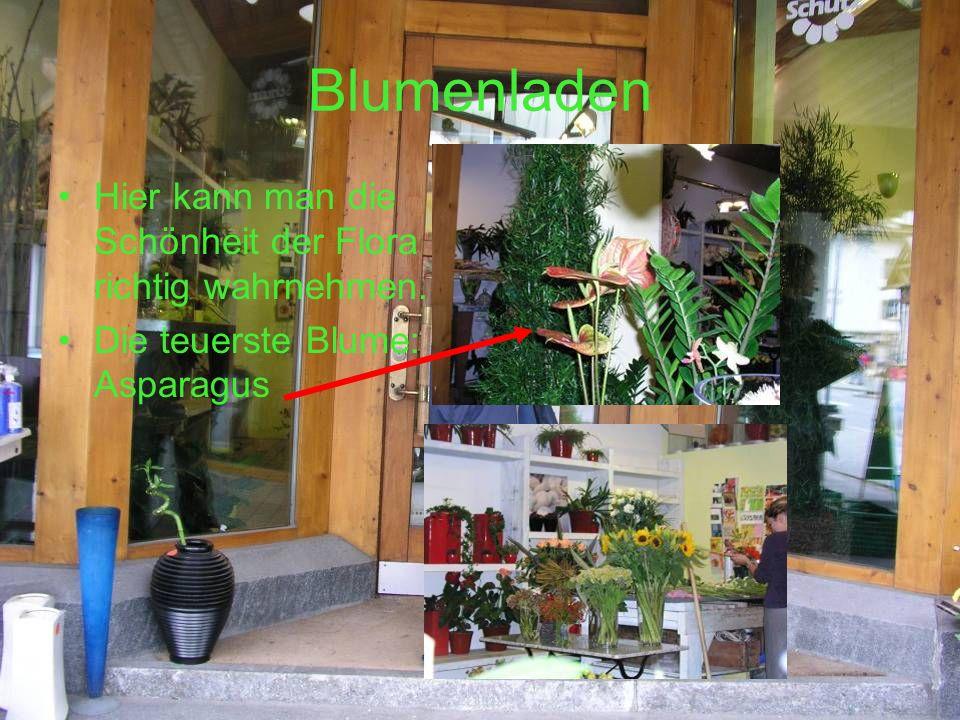 Boutique Burtscher (Kleiderladen) Ein privates Geschäft Es sich speziell auf Seide und Leinen spezialisiert Es gibt ein Kleid, das man nur hier kaufen kann: ein Seidentuch